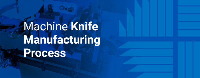 machine-knife-manufacturing-process-banner