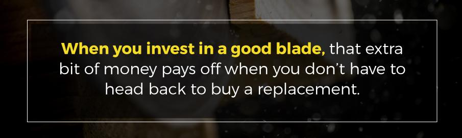 invest in a good blade