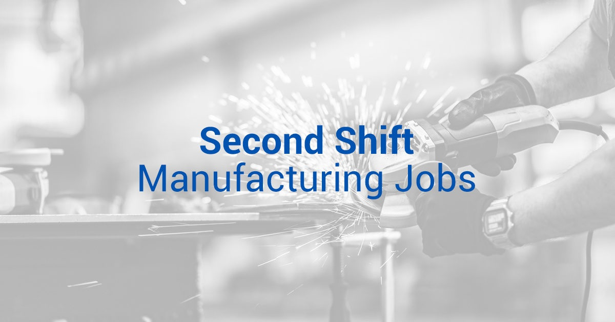 second shift manufacturing jobs